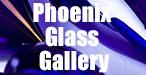 Phoenix Glass Gallery