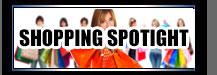 Shopping Spotlight