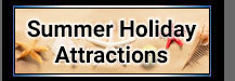 Summer Holiday Attractions
